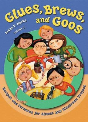 Glues Brews and Goos  by  Diana F. Marks