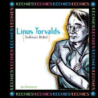 Linus Torvalds, Software Rebel  by  Ann Brashares