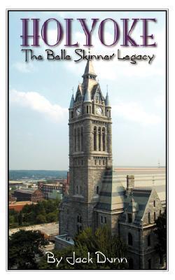 Holyoke the Belle Skinner Legacy Jack  Dunn