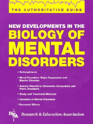 Biology of Mental Disorders (Handbooks & Guides)  by  Research & Education Association