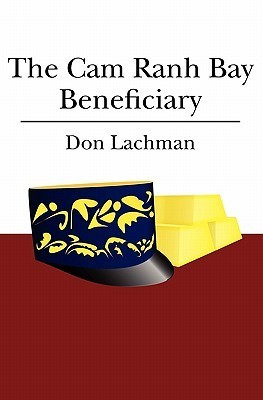 The CAM Ranh Bay Beneficiary  by  Don Lachman