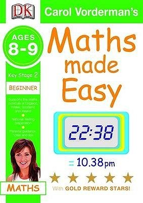 Maths Made Easy: Ages 8 9 Key Stage 2 Beginner Carol Vorderman