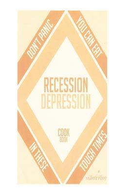 Recession-Depression Cookbook Martha A. Perry