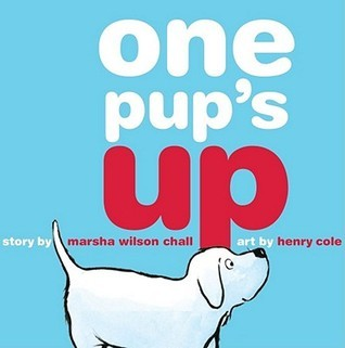 One Pups Up  by  Marsha Wilson Chall