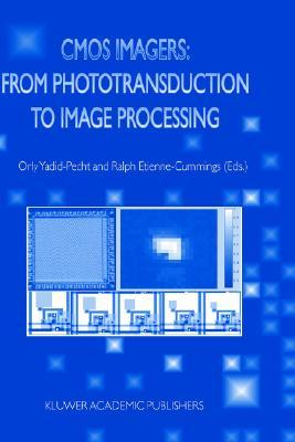 CMOS Imagers: From Phototransduction to Image Processing Orly Yadid-Pecht