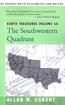The Southwestern Quadrant: 4 (Earth Treasures  by  Allan W. Eckert