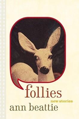 Follies: New Stories Ann Beattie