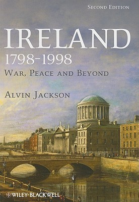 Ireland 1798-1998: War, Peace and Beyond  by  Alvin Jackson