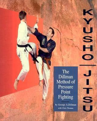 Kyusho-Jitsu: The Dillman Method of Pressure Point Fighting  by  Chris Thomas