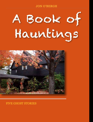 A Book of Hauntings  by  Jon OBergh