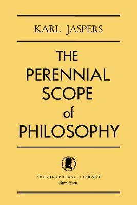 The Perennial Scope of Philosophy Karl Jaspers