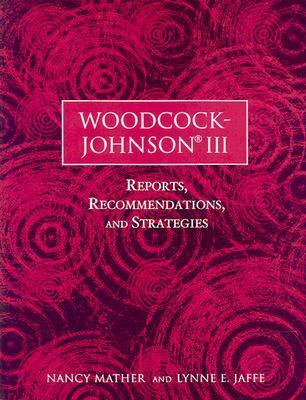 Woodcock-Johnson III: Reports, Recommendations, and Strategies (Book/CD) Nancy Mather