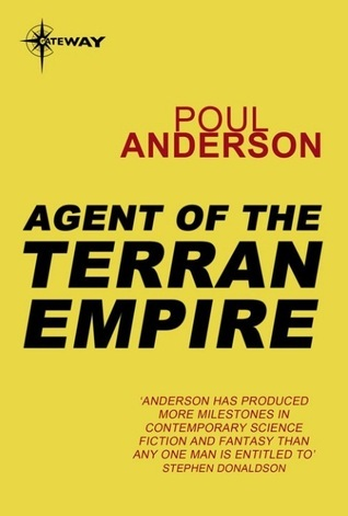 Agent of the Terran Empire (Dominic Flandry 3)  by  Poul Anderson