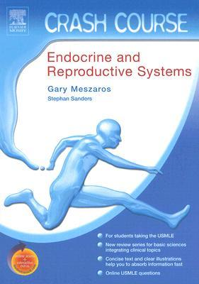 Crash Course (US): Endocrine and Reproductive Systems: With STUDENT CONSULT Online Access J. Gary Meszaros
