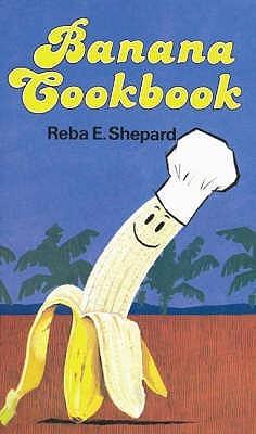 Banana Cook Book  by  Reba Shepard