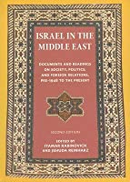 Israel in the Middle East: Documents and Readings on Society, Politics and Foreign Relations, 1948 to the Present  by  Itamar Rabinovich