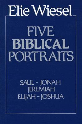 Five Biblical Portraits  by  Elie Wiesel