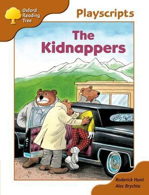 The Kidnappers (Oxford Reading Tree, Stage 8, Magpies Playscripts)  by  Roderick Hunt