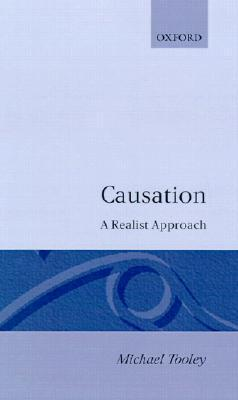 Causation: A Realist Approach Mike Tooley