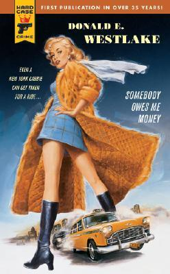 Somebody Owes Me Money (Hard Case Crime #44) Donald E. Westlake