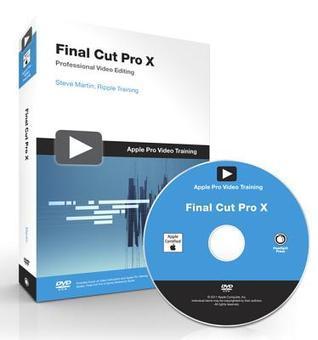 Apple Pro Video Series: Final Cut Pro X  by  Steve   Martin