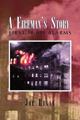 A Firemans Story Joe Regan