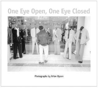 One Eye Open, One Eye Closed  by  Brian Dyson