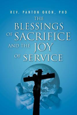 The Blessings of Sacrifice and the Joy of Service Panton Okon