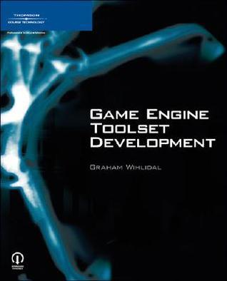 Game Engine Toolset Development  by  Graham Wihlidal
