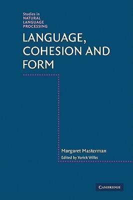 Language, Cohesion and Form Margaret Masterman
