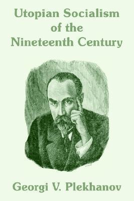 Utopian Socialism of the Nineteenth Century Georgi Plekhanov