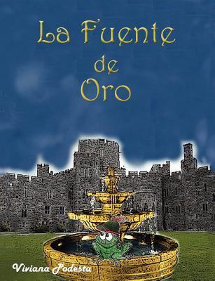 La Fuente de Oro  by  Viviana Podesta