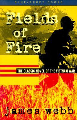 Fields of Fire (Bluejacket Books)  by  James Webb