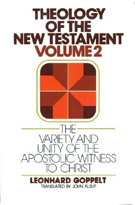 The Variety and Unity of the Apostolic Witness to Christ  by  Leonhard Goppelt