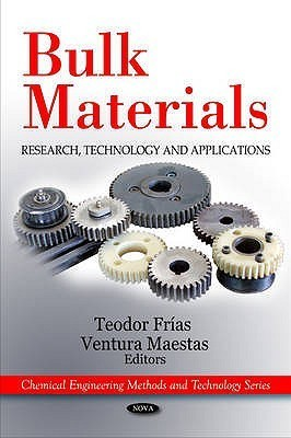 Bulk Materials: Research, Technology, and Applications Teodor Frias