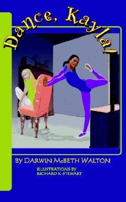 Dance, Kayla! Darwin McBeth Walton