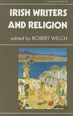 Irish Writers and Religion  by  Robert Welch