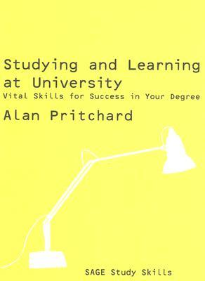 Studying and Learning at University: Vital Skills for Success in Your Degree  by  Alan Pritchard