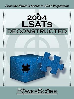 The 2004 LSATs Deconstructed David M. Killoran