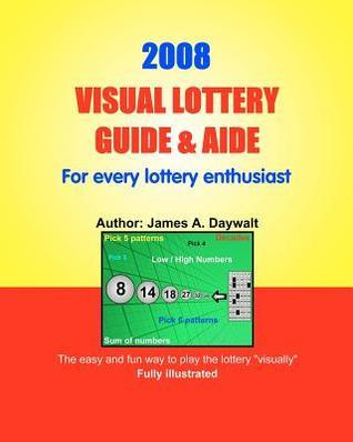 2008 Visual Lottery Guide And Aide  by  James A. Daywalt