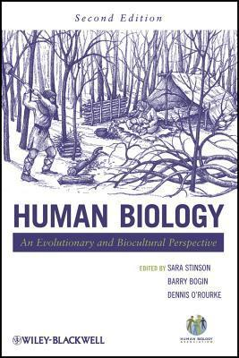Human Biology: An Evolutionary and Biocultural Perspective  by  Sara Stinson