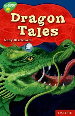Dragon Tales (Oxford Reading Tree: Stage 14: Tree Tops Myths And Legends)  by  Andy Blackford