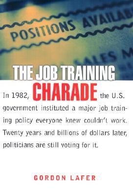 The Job Training Charade: Literature/Philosophy/Psychoanalysis Gordon Lafer