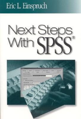 Next Steps with SPSS Eric L. Einspruch