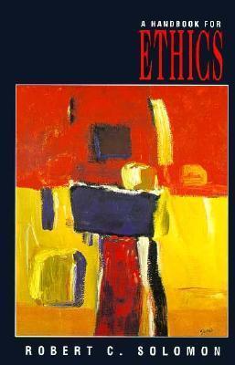 A Handbook for Ethics  by  Eldra P. Solomon