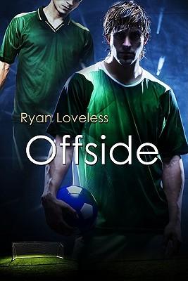 Offside (Offside, #1) Ryan Loveless