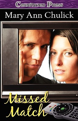 Missed Match  by  Mary Ann Chulick