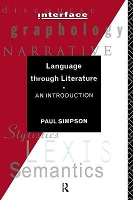 Language Through Literature: An Introduction Paul Simpson