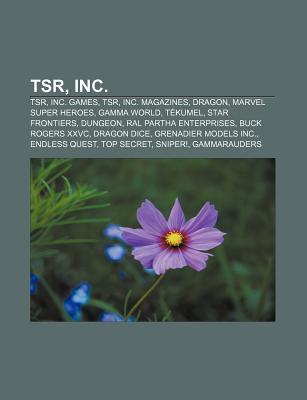 TSR, Inc.: TSR, Inc. Games, TSR, Inc. Magazines, Dragon, Marvel Super Heroes, Gamma World, T Kumel, Star Frontiers, Dungeon Source Wikipedia