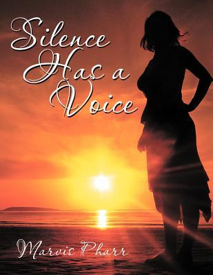 Silence Has a Voice Marvis Pharr